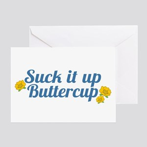 Suck It Up Buttercup Greeting Cards