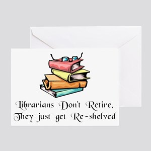 librarians-dont-retire-reshelved-cha Greeting Card