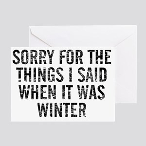 Sorry For The Things I Said When It  Greeting Card