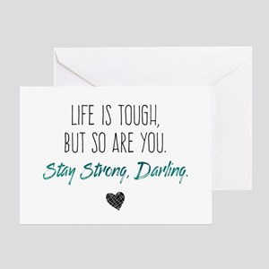 Life is Tough, But So Are You Greeting Cards