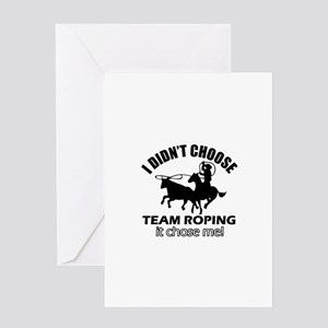 I Didn't Choose Team Roping Greeting Card