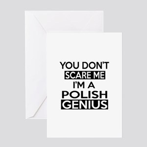 You Do Not Scare Me I Am Polish Geni Greeting Card