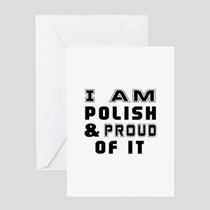 I Am Polish And Proud Of It Greeting Card