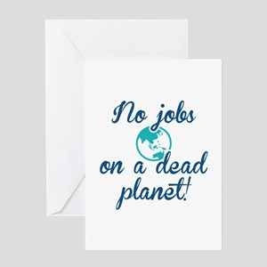 No Jobs On A Dead Planet Greeting Card