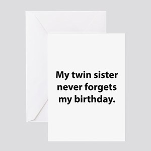 My Twin Sister Never Forgets Birthday Greeting