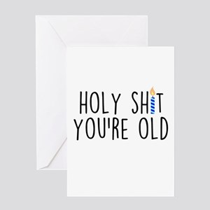 Holy Shit Youre Old Greeting Cards