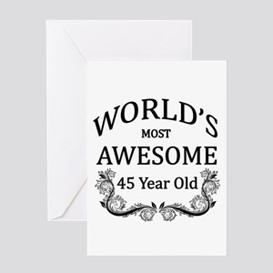 Worlds Most Awesome 45 Year Old Greeting Card