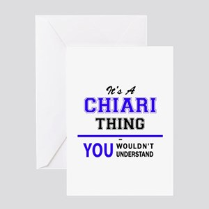 It's CHIARI thing, you wouldn't und Greeting Cards