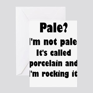 Pale? I'm Not Pale. Greeting Cards