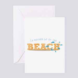 I'd rather be at the Beach Greeting Cards