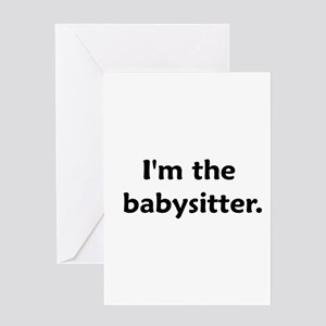 I'm The Babysitter Greeting Card