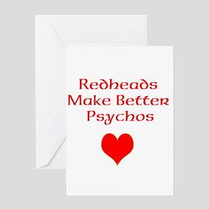 Redheads Make Better Psychos Greeting Card