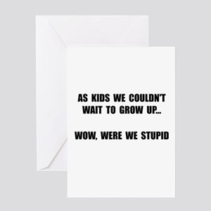 Young Adult Birthday Grow Up Stupid Greeting Card