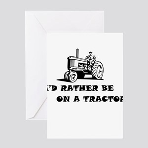 Id rather be on a tractor Greeting Cards