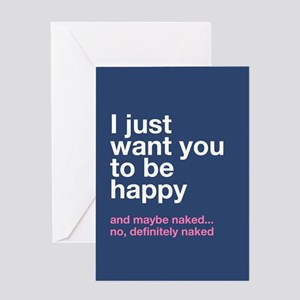 I Just Want You To Be Happy Greeting Cards