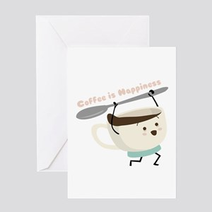 Coffee Is Happiness Greeting Cards