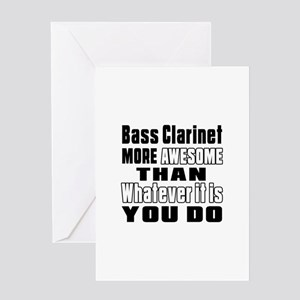 Bass Clarinet More Awesome Greeting Card