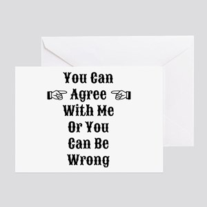 Agree Or Be Wrong Greeting Card