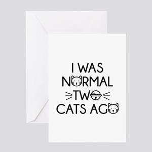 I Was Normal Two Cats Ago Greeting Card
