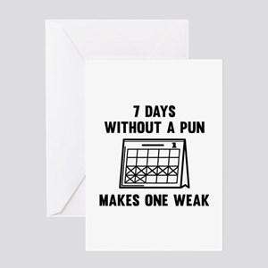 7 Days Without A Pun Greeting Card