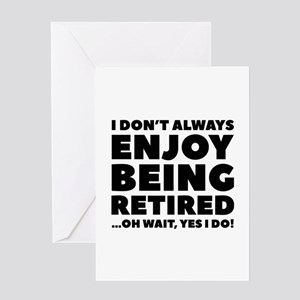 Enjoy Being Retired Greeting Card