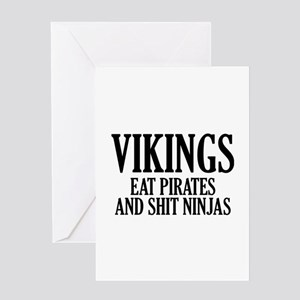 Vikings eat Pirates and shit Ninjas Greeting Card
