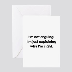 I'm Not Arguing Greeting Card