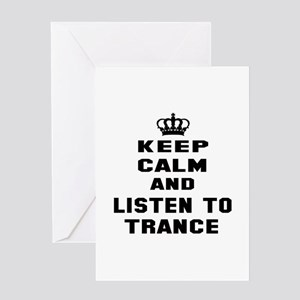 Keep calm and listen to Trance Greeting Card