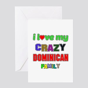 I love my crazy Dominican family Greeting Card