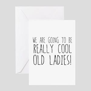 Cool Old Ladies! Greeting Cards