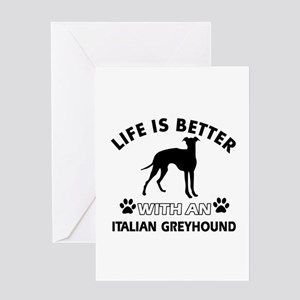 Life is better with Italian Greyhound Greeting Car