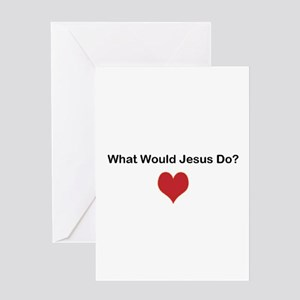 What Would Jesus Do? Greeting Cards