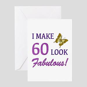 I Make 60 Look Fabulous! Greeting Card