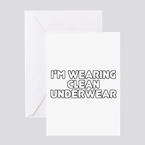 I'm Wearing Clean Underwear Greeting Card