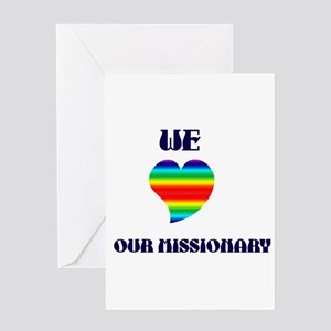 WE LOVE OUR MISSIONARY Greeting Card