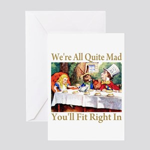 WE'RE ALL QUITE MAD Greeting Card