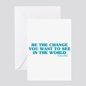Be The Change You Want Greeting Card