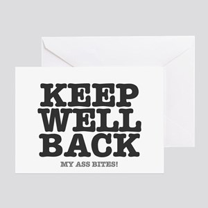 KEEP WELL BACK - MY ASS BITES Greeting Card