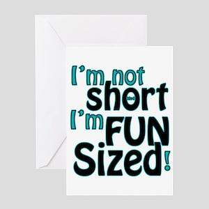 Not Short, Fun Sized Greeting Card