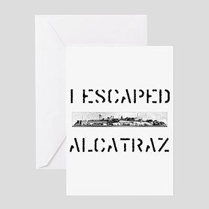 I Escaped Alcatraz Greeting Card