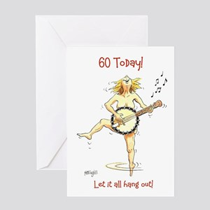 60 today Greeting Card - let it all hang out