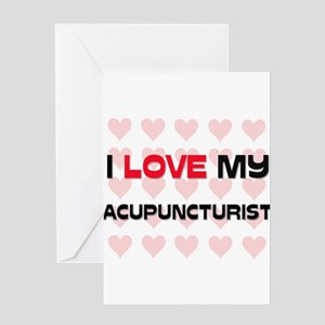 I Love My Acupuncturist Greeting Cards