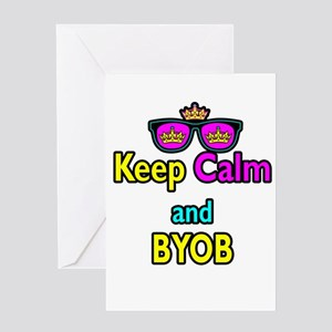 Crown Sunglasses Keep Calm And BYOB Greeting Card
