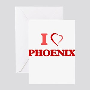 I Love Phoenix Greeting Cards