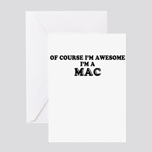 Of course I'm Awesome, Im MAC Greeting Cards