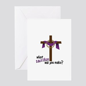 What Sacrifice will you make? Greeting Cards