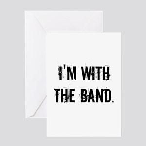 I'm With the Band. Greeting Cards