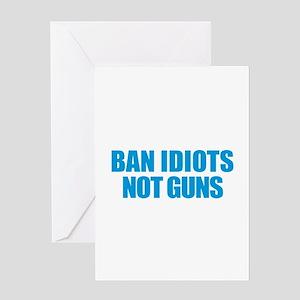 Ban Idiots Greeting Cards