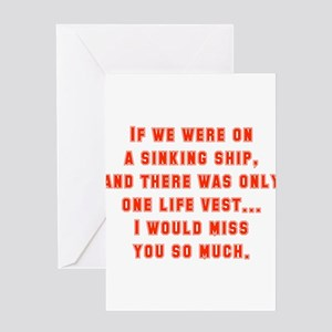 If We Were On A Sinking Ship Greeting Cards
