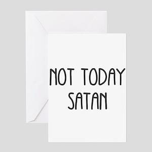 NOT TODAY SATAN Greeting Cards